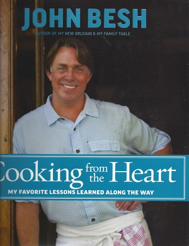 Cooking from the Heart: My Favorite Lessons Learned Along the Way, Signed, Besh, John