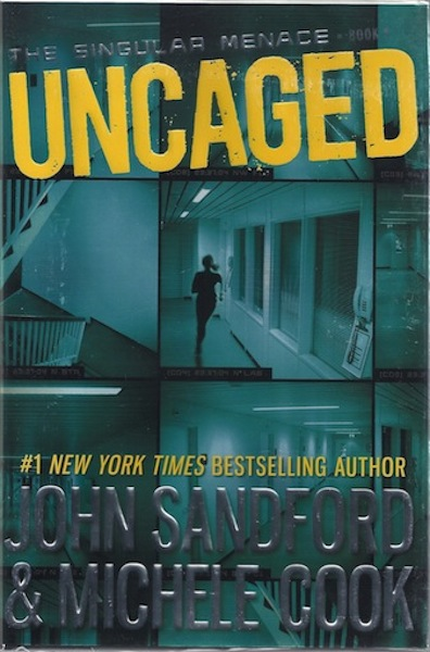 Uncaged (The Singular Menace, 1), Sandford, John; Cook, Michele