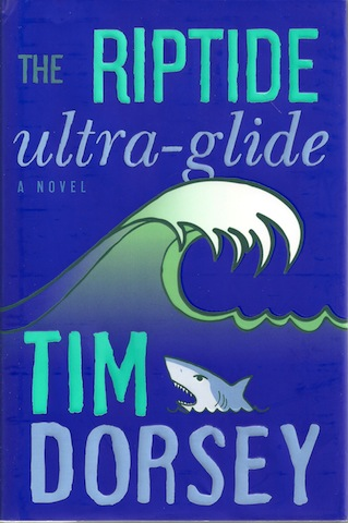 The Riptide Ultra-Glide: A Novel (Serge Storms), Dorsey, Tim