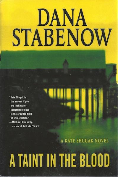 A Taint in the Blood: A Kate Shugak Novel (Kate Shugak Mysteries), Stabenow, Dana