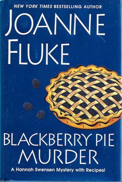 Blackberry Pie Murder (A Hannah Swensen Mystery), Fluke, Joanne