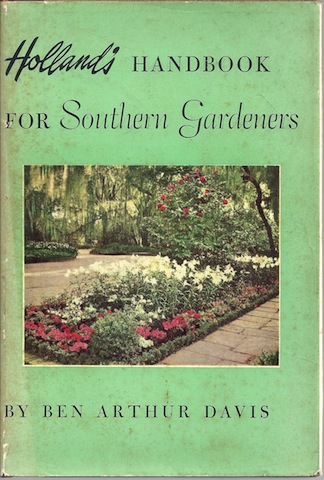 Holland's handbook for southern gardeners, South and Southwest, Davis, Ben Arthur