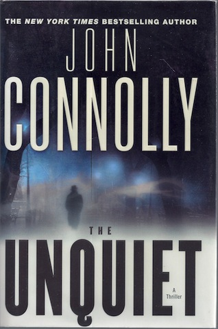 The Unquiet: A Thriller (Charlie Parker Thrillers), Connolly, John