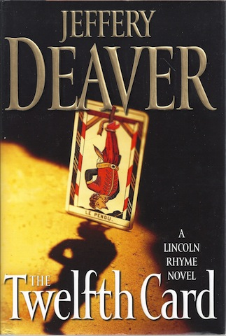 The Twelfth Card: A  Lincoln Rhyme Novel (Lincoln Rhyme Novels), Deaver, Jeffery