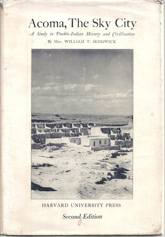 Acoma, the sky city;: A study in Pueblo-Indian history and civilization, Mrs. William T. Sedgwick