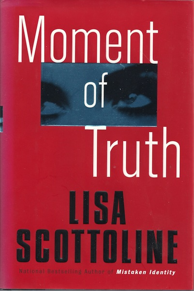 Moment of Truth, Scottoline, Lisa