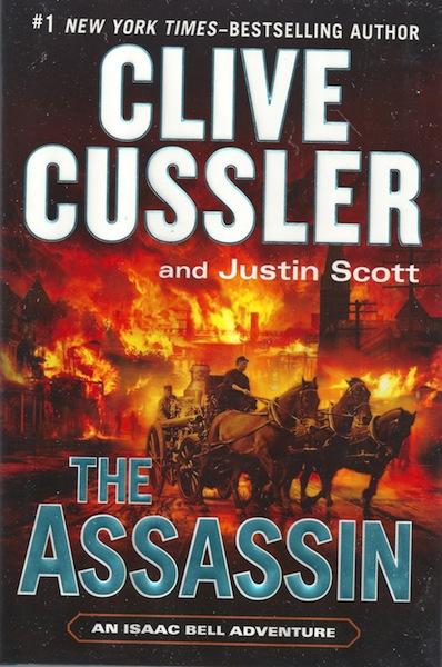 The Assassin (An Isaac Bell Adventure), Cussler, Clive; Scott, Justin