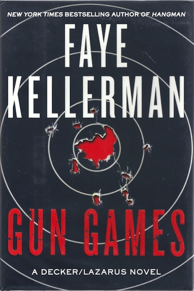 Gun Games: A Decker/Lazarus Novel (Decker/Lazarus Novels), Kellerman, Faye