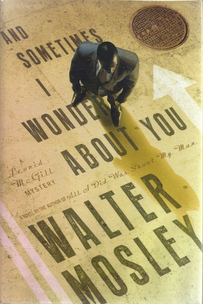 And Sometimes I Wonder About You: A Leonid McGill Mystery (Leonid McGill Mysteries), Mosley, Walter