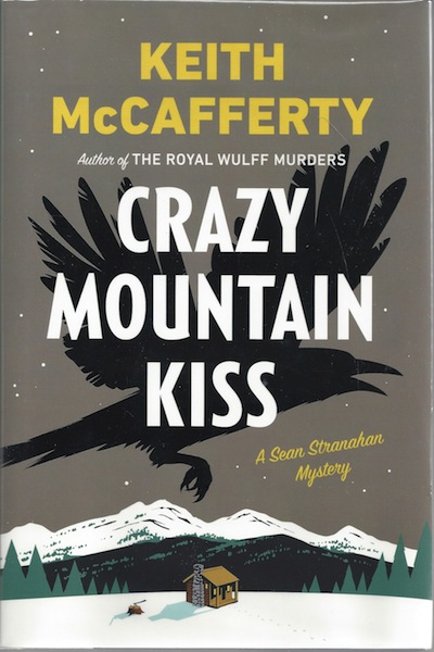 Crazy Mountain Kiss: A Sean Stranahan Mystery (Sean Stranahan Mysteries), McCafferty, Keith