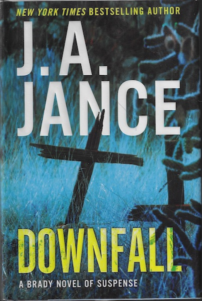 Downfall: A Brady Novel of Suspense, Jance, J. A.
