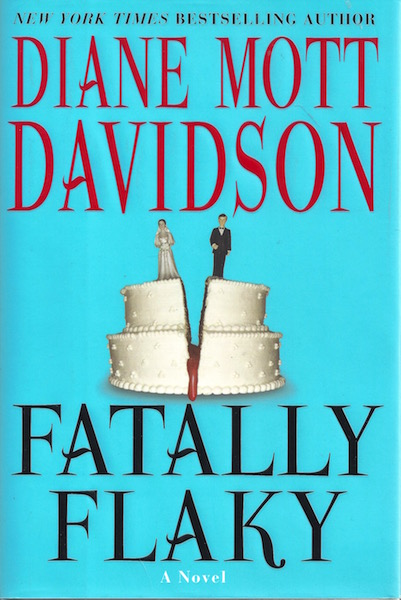 Fatally Flaky: A Novel (Goldy Schulz Culinary Mysteries, No. 15), Davidson, Diane Mott