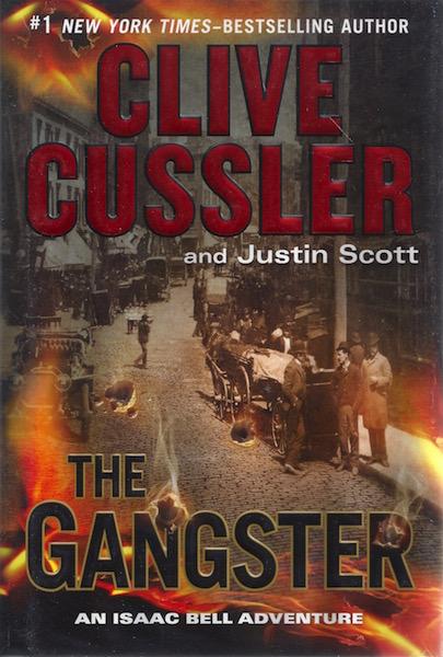 The Gangster (An Isaac Bell Adventure), Cussler, Clive; Scott, Justin