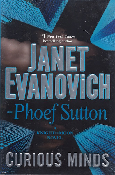 Curious Minds: A Knight and Moon Novel, Evanovich, Janet; Sutton, Phoef