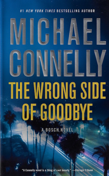 The Wrong Side of Goodbye (A Harry Bosch Novel), Connelly, Michael