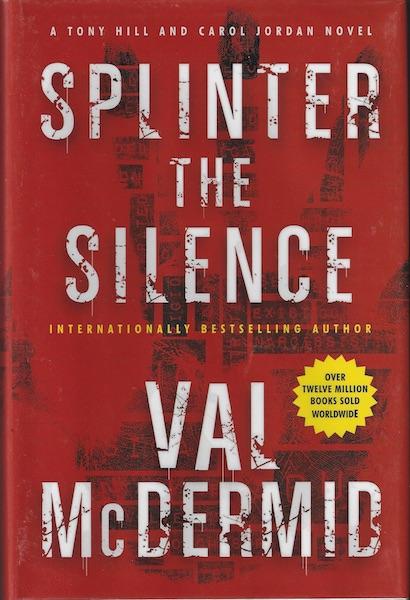 Splinter the Silence: A Tony Hill and Carol Jordan Novel (Tony Hill and Carol Jordan Mystery), McDermid, Val