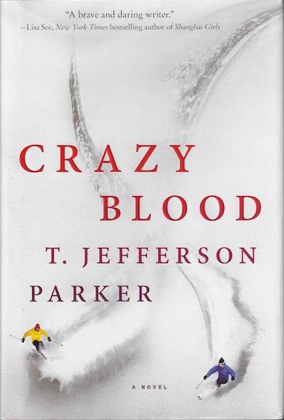 Crazy Blood: A Novel, Parker, T. Jefferson