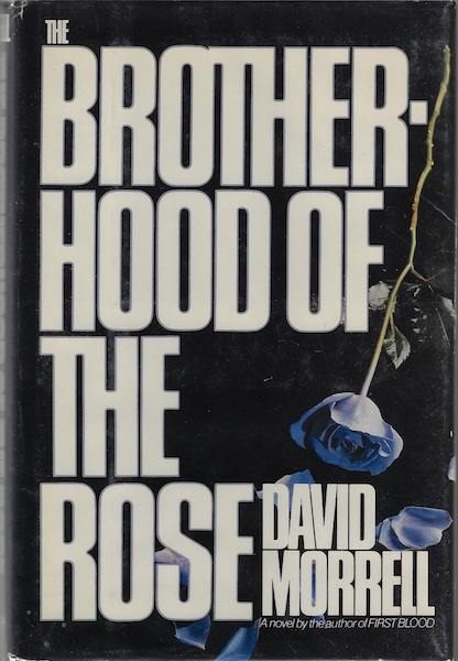 Brotherhood of the Rose: A Novel, Morrell, David