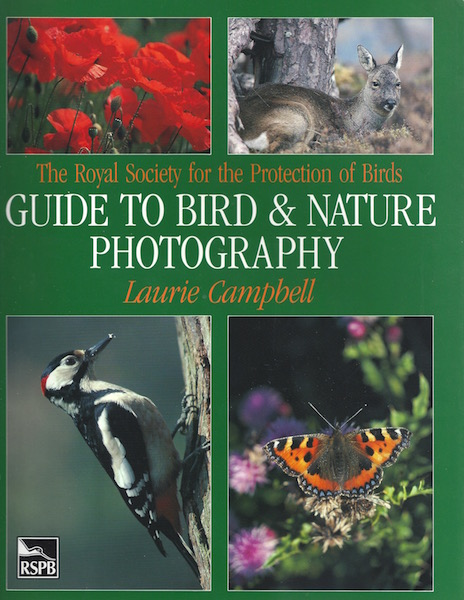 Royal Society for the Protection of Birds Guide to Bird and Nature Photography, Campbell, Laurie
