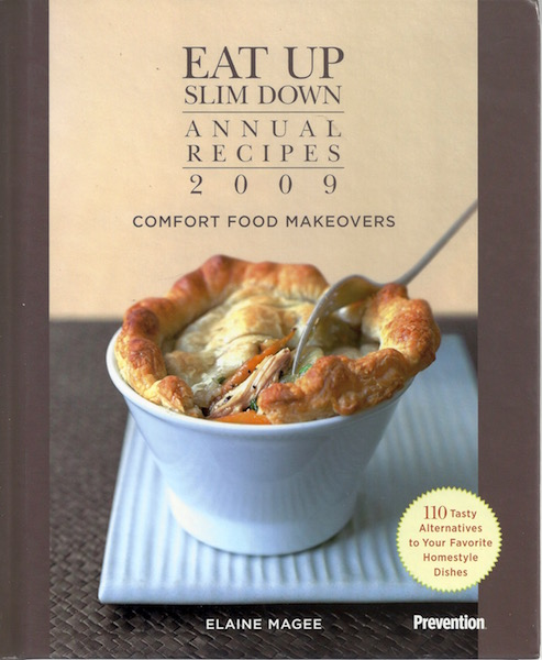 Eat Up Slim Down Annual Recipes 2009 (Comfort Food Makeovers, Volume 2), Elaine Magee