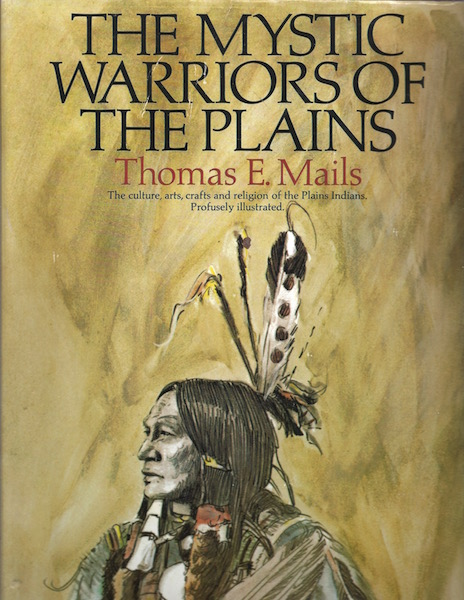 The Mystic Warriors of the Plains, Mails, Thomas E.