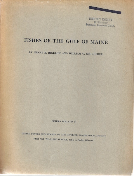 Fishes of the Gulf of Maine Fishery Bulletin 74., Bigelow, Henry B. , William C. Schroeder