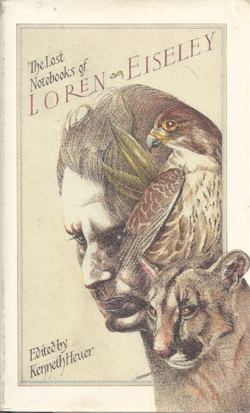 The Lost Notebooks of Loren Eiseley, Eiseley, Loren; Heuer, Kenneth