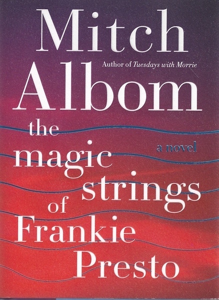 The Magic Strings of Frankie Presto: A Novel, Albom, Mitch