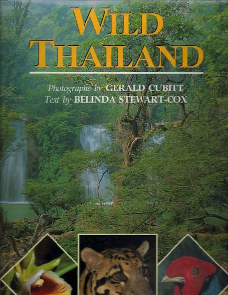 Wild Thailand (Wild Places of the World), BELINDA STEWART-COX, GERALD CUBITT (PHOTOGRAPHER)