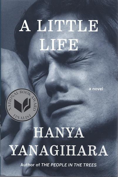 A Little Life: A Novel, Yanagihara, Hanya