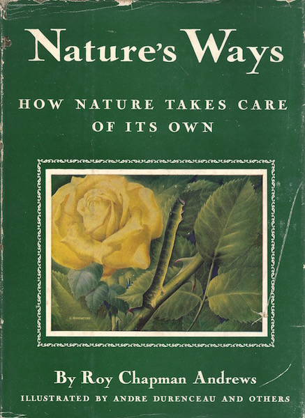 Nature's ways; how nature takes care of its own, Andrews, Roy Chapman
