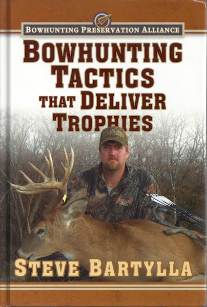 Bowhunting Tactics That Deliver Trophies, Steve Bartylla