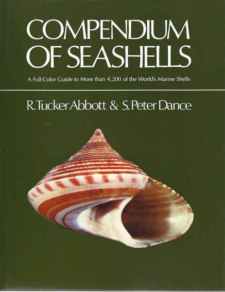 Compendium of Seashells. A color Guide to More than 4,200 of the World's Marine Shells, R. Tucker Abbott; S. Peter Dance