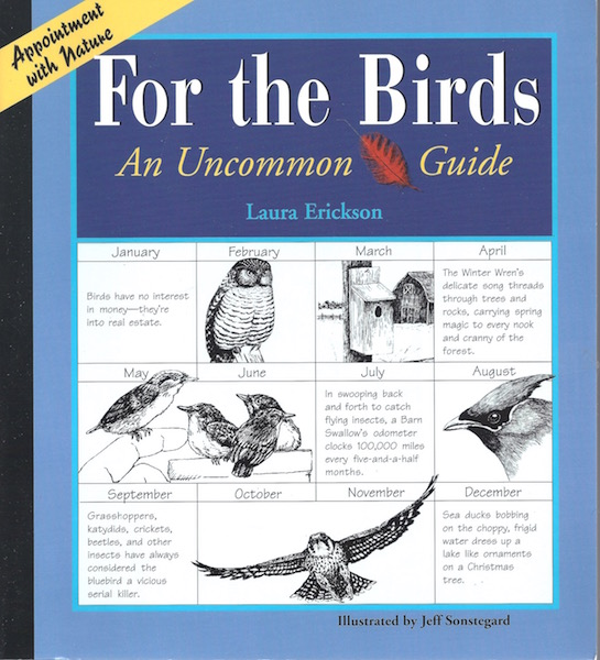 For the Birds: An Uncommon Guide (Appointment with Nature), Erickson, Laura; Sonstegard, Jeff [Illustrator]