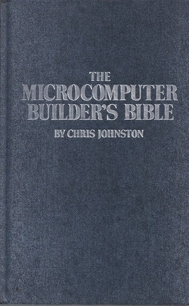 The microcomputer builder's bible, Johnston, Chris