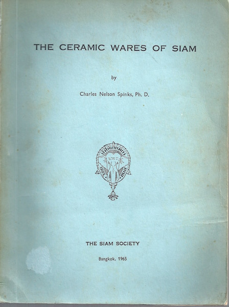 The ceramic wares of Siam, SPINKS, CHARLES NELSON