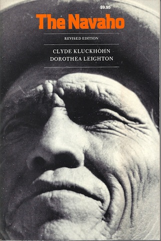 The Navaho, Kluckhohn, Clyde & lLighton, Dorothea