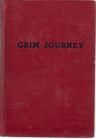 Grim Journey: the Story of the Adventures of the Emigrating Company Known as the Donner Party, Which, in the Year 1846, Crossed the Plains From Independence, Missouri, to California..., Birney, Hoffman