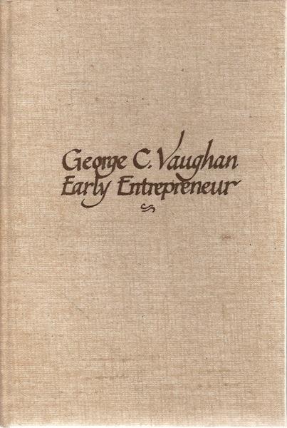 George C. Vaughan, Early Entrepreneur, Wagener, Elaine Hoffman, Editor