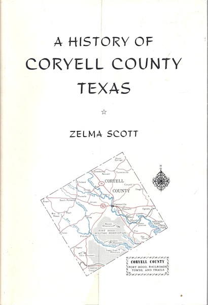 A History of Coryell County Texas (Texas County and Local History), Scott, Zelma; Carroll, H. Bailey [Foreword]