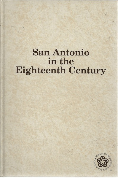 San Antonio in the Eighteenth Century, San Antonio Bicentennial Heritage Committee
