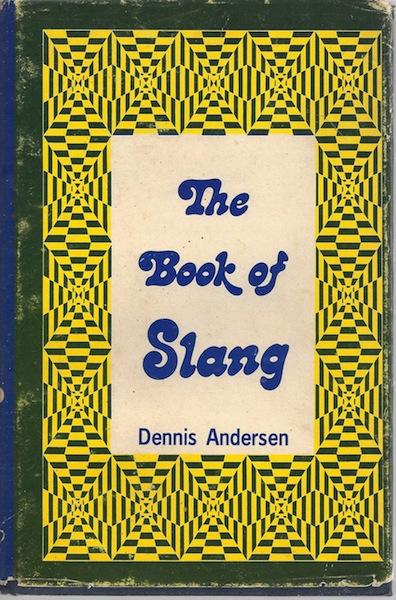 The Book of Slang, Dennis Andersen