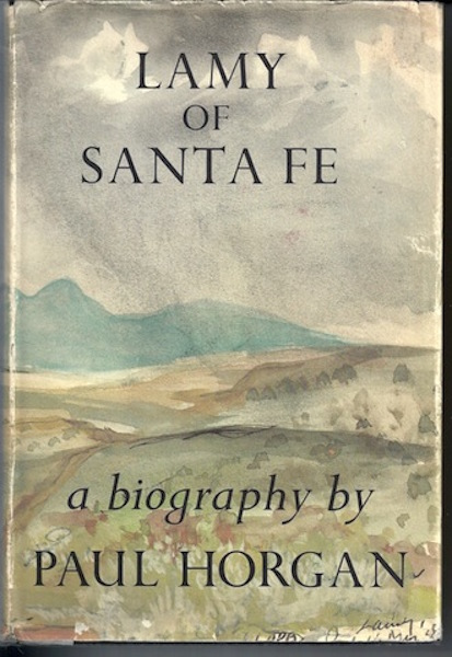 Lamy of Santa Fe: His Life and Times., HORGAN, PAUL