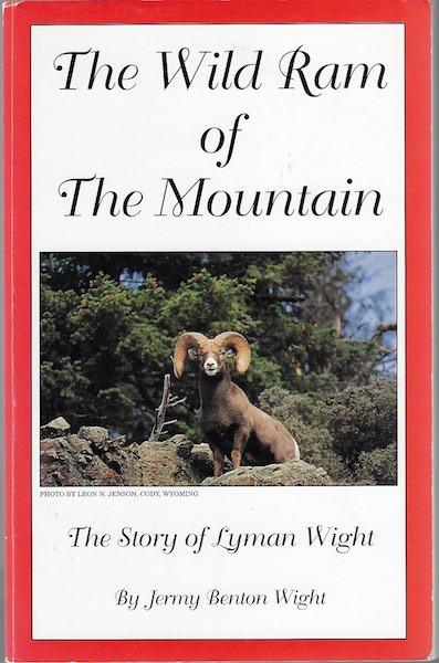 The wild ram of the mountain: The story of Lyman Wight, Wight, Jermy Benton