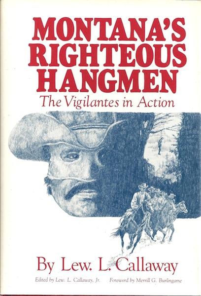 Montana's Righteous Hangmen: The Vigilantes in Action, Callaway, Llewellyn Link