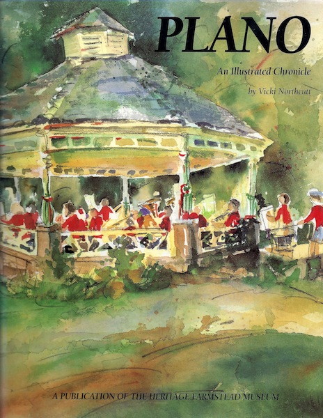 Plano: An Illustrated Chronicle, Northcutt, Vicki; Fairchild, Lori [Editor]