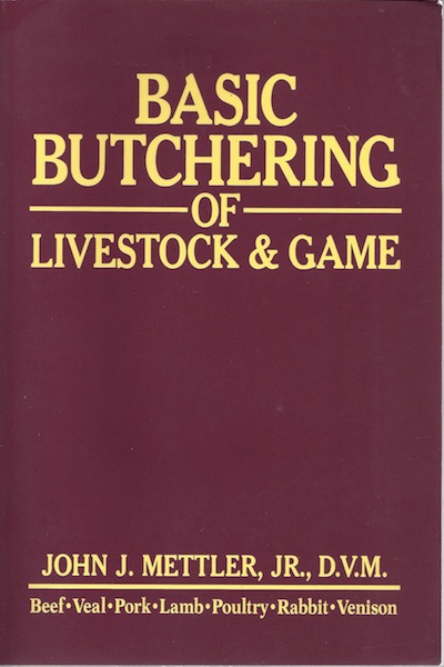 Basic Butchering of Livestock & Game, Mettler, John J.
