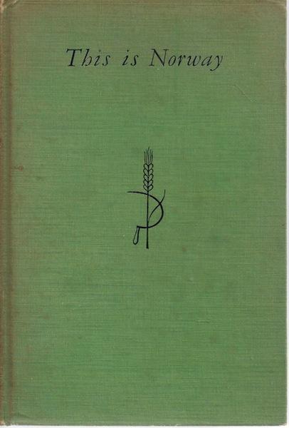 THIS IS NORWAY (CA: 1936) Preface by Sir. Karl F. Knutsen, Lingstrom, Freda
