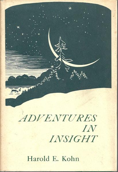 Adventures in Insight, Harold E. Kohn