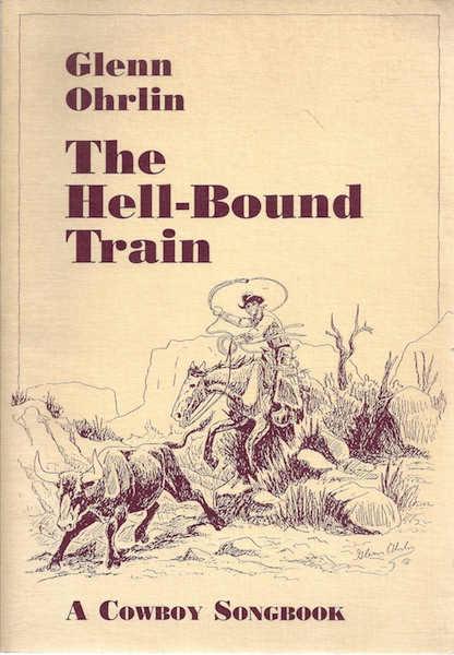 The Hell-Bound Train: A Cowboy Songbook, Glenn Ohrlin; Archie Green [Foreword]; Harlan Daniel [Contributor];
